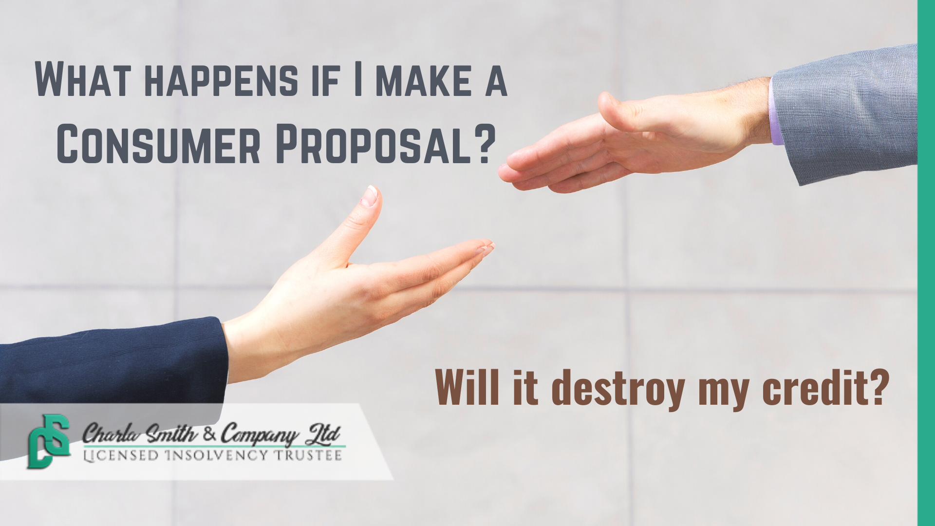 What happens when I make a Consumer Proposal? Will  it destroy my credit?